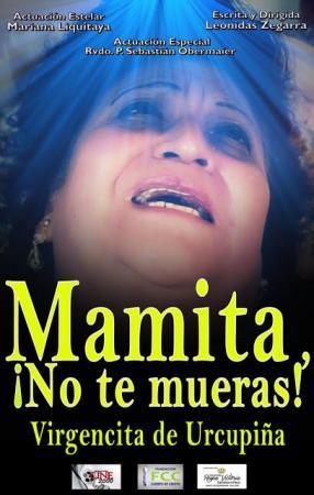 Mamita ¡No te mueras! Virgencita de Urkupiña