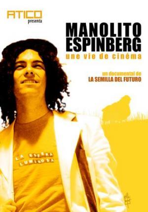 Manolito Espinberg, une vie de cinéma (C)