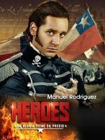 Manuel Rodríguez, hijo de la rebeldía (Héroes) (TV)