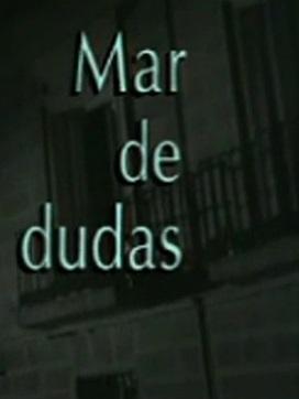 Mar de dudas (TV Series)