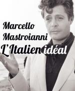 Marcello Mastroianni: L'italien idéal (TV)
