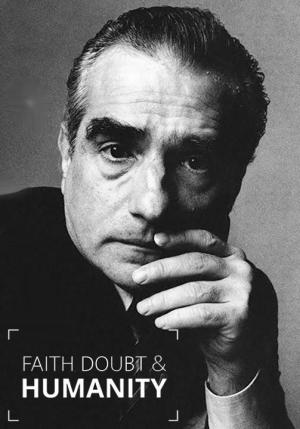 Martin Scorsese: Faith, Doubt and Humanity
