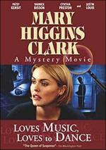 Mary Higgins Clark's Loves Music, Loves to Dance (TV)