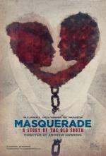 Masquerade, a Story of the Old South (C)
