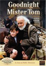 Masterpiece Theatre: Goodnight Mister Tom (TV)