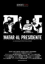 Matar al Presidente (C)