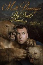 Matt Braunger: Big Dumb Animal (TV)