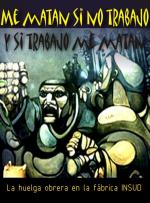 Me matan si no trabajo y si trabajo me matan: La huelga obrera en la fábrica INSUD (C)