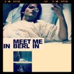 Meet Me in Berlin (S)