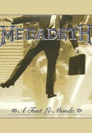 Megadeth: À Tout le Monde (Vídeo musical)