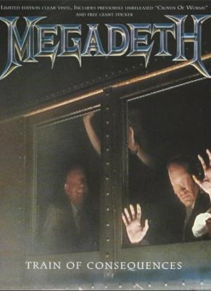Megadeth: Train of Consequences (Vídeo musical)