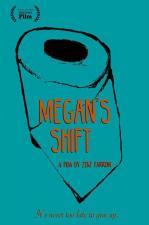 Megan's Shift (S)