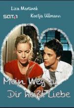 Mein Weg zu dir heißt Liebe (TV)