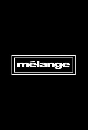 Mélange (TV Series)