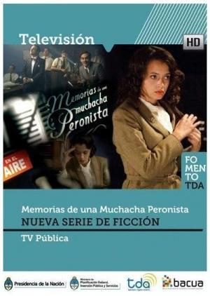 Memorias de una muchacha peronista (Miniserie de TV)