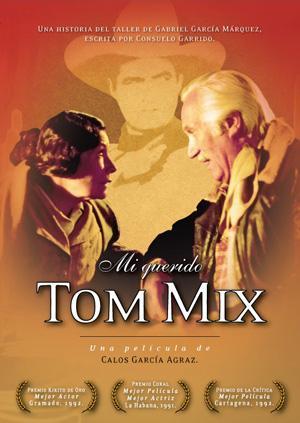 Mi Querido Tom Mix 1991 Filmaffinity