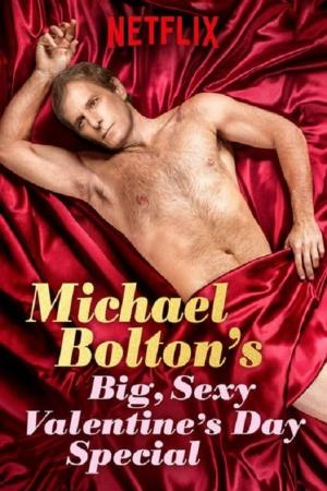 Michael Bolton's Big, Sexy Valentine's Day Special (TV)
