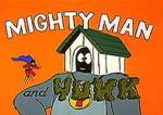 Mighty Man and Yukk (Serie de TV)