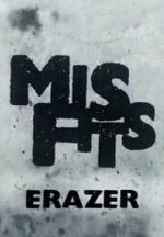 Misfits Erazer (Ep) (C)