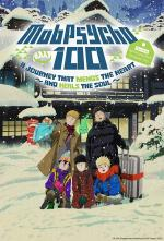 Mob Psycho 100 II: The First Spirits and Such Company Trip ~A Journey that Mends the Heart and Heals the Soul~ (TV)