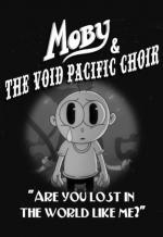 Moby & the Void Pacific Choir: Are You Lost in the World Like Me (C)