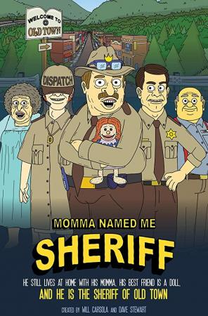 Momma Named Me Sheriff (Serie de TV)
