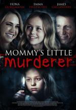 Mommy's Little Girl (Mommy's Little Murderer) (TV)