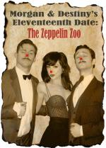 Morgan and Destiny's Eleventeenth Date: The Zeppelin Zoo (S)