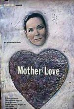 Mother Love (Miniserie de TV)