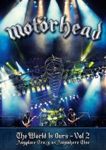 Motörhead: The Wörld Is Ours - Vol 2: Anyplace Crazy As Anywhere Else