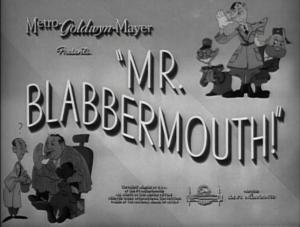 Mr. Blabbermouth! (C)