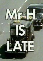 Mr. H Is Late (TV)