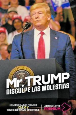 Mr. Trump, disculpe las molestias (TV)
