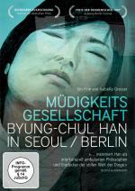 La sociedad del cansancio : Byung-Chul Han en Seúl y Berlín