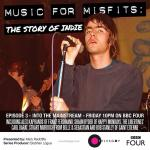 Music for Misfits: The Story of Indie (TV Miniseries)