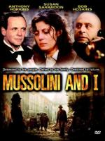 Mussolini and I (Mussolini: The Decline and Fall of Il Duce)