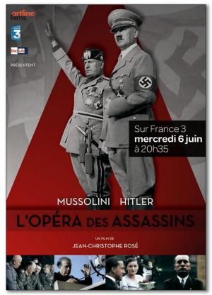 Mussolini-Hitler, l'opéra des assassins 1 DVD - Jean-Christophe Rosé