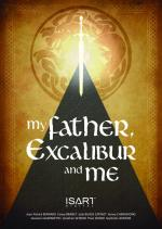 My Father, Excalibur and Me (C)