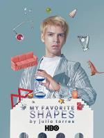 My Favorite Shapes by Julio Torres (TV)