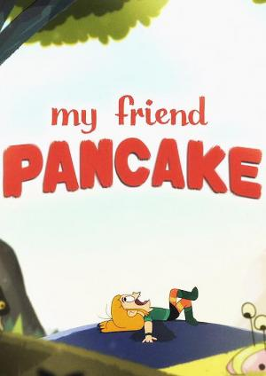 My Friend Pancake (C)