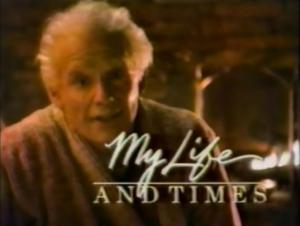 My Life and Times (Serie de TV)