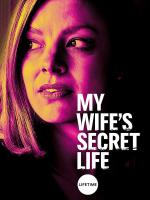 My Wife's Secret Life (TV)