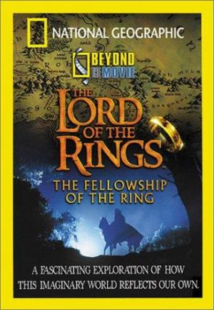 National Geographic: Beyond the Movie - El Señor de los Anillos: La Comunidad del Anillo