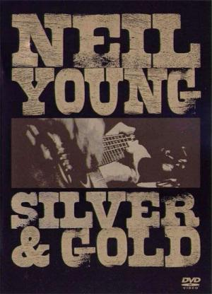 Neil Young: Silver and Gold