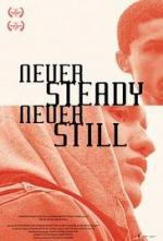 Never Steady, Never Still (C)