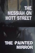 Galería Nocturna: El mesías en la calle Mott - El espejo pintado (TV)