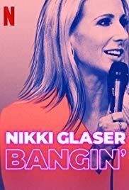 Nikki Glaser: Bangin'
