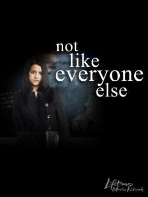 Not Like Everyone Else (TV)