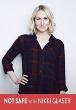 Not Safe with Nikki Glaser (TV Series)
