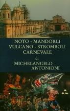 Noto, mandorli, Vulcano, Stromboli, carnevale (S)